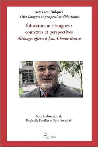 Livre Education aux langues, contextes et perspectives : Mélanges Jean-Claude Beacco pdf