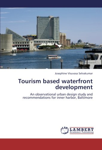 Tourism based waterfront development: An observational urban design study and recommendations for inner harbor, - Baltimore Inner Harbor Shops