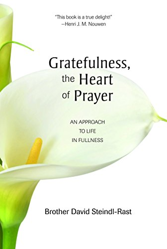 Gratefulness, The Heart of Prayer: An Approach to Life in Fullness cover