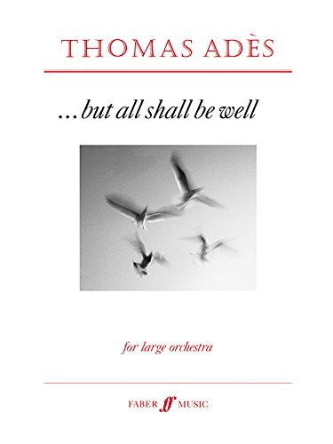 . But All Shall Be Well: Score (Faber Edition)