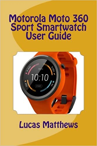 Motorola Moto 360 Sport Watch User Guide: Amazon.es: Lucas ...