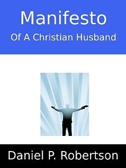 Manifesto Of A Christian Husband by [Robertson, Daniel P.]