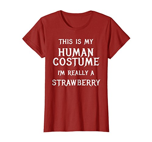 Womens I'm Really a Strawberry Halloween Costume Shirt Easy Funny Large Cranberry