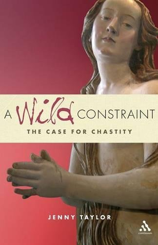 A Wild Constraint: The Case for Chastity