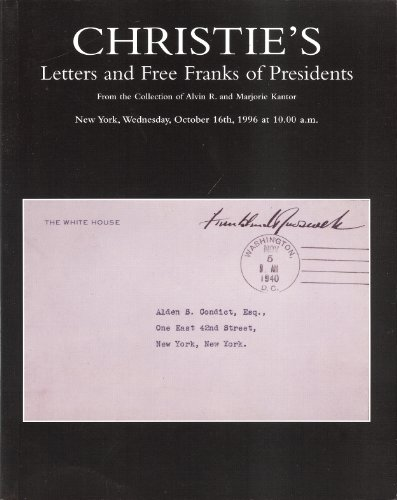 Letters and Free Franks of Presidents From the Collection of Alvin R. and Marjorie Kantor (Stamp Auction Catalog) (Christie