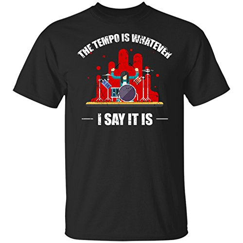 The Tempo is Whatever I Say It is,Drummer Lovers,Rock T-Shirt