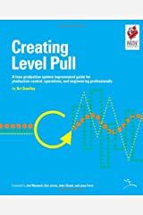 Creating Level Pull: A Lean Production-System Improvement Guide for Production-Control, Operations, and Engineering Professionals (Lean Tool Kit) Spiral-bound