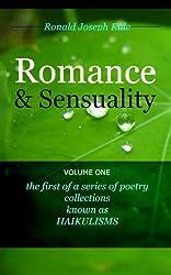 HAIKULISM: Romance & Sensuality, Volume One (HAIKULISMS by Ronald Joseph Kule Book 1)