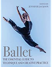Ballet: The Essential Guide to Technique and Creative Practice