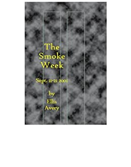 The Smoke Week: Sept. 9-21, 2001 by [Avery, Ellis]