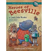 {HEROES OF BEESVILLE: COACH JOHN WOODEN FOR KIDS BY WOODEN, JOHN} [HARDCOVER]