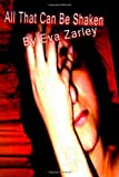 All That Can Be Shaken, Eva Zarley, 1481089102