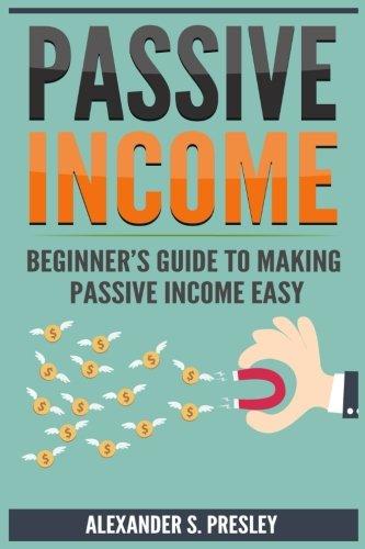 41Kji9HQn9L - Passive Income: Beginner's Guide to Making Passive Income Easy (Affiliate Marketing, E-books, Memberships, Youtube, Blogging)
