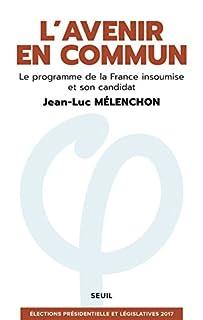 L'avenir en commun : le programme de la France insoumise et son candidat Jean-Luc Mélenchon, Mélenchon, Jean-Luc