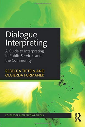Dialogue Interpreting: A Guide to Interpreting in Public Services and the Community (Routledge Interpreting Guides)