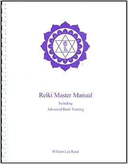 Reiki Master Manual: Including Advanced Reiki Training