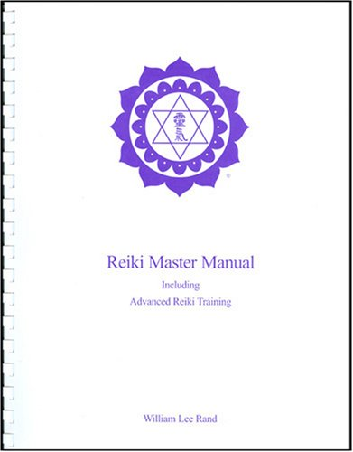 Reiki Master Manual: Including Advanced Reiki Training