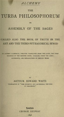 Alchemy the turba philosophorum; or, Assembly of the sages, called also the book