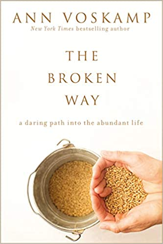 The Broken Way book cover by Ann Voskamp.