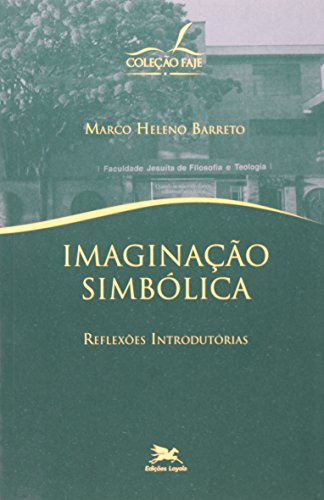 Imaginação Simbólica. Reflexões Introdutórias