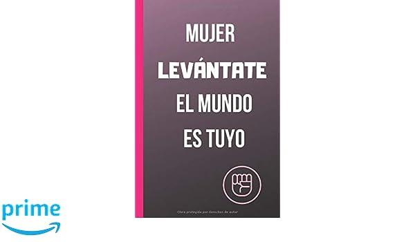 MUJER LEVÁNTATE, EL MUNDO ES TUYO: CUADERNO 6