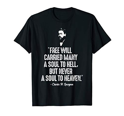 Free Will Carried Many To Hell Charles Spurgeon Quote Tshirt (Apparel)