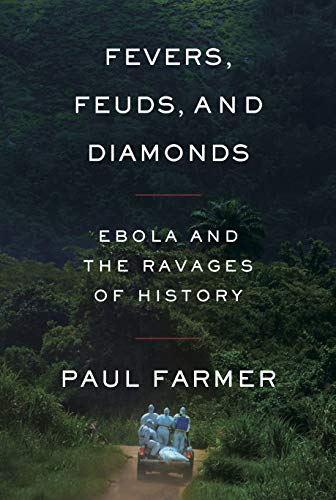 Book Cover: Fevers, Feuds, and Diamonds: Ebola and the Ravages of History