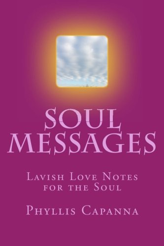 Soul Messages: Lavish Love Notes for the