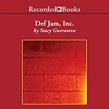 Def Jam, Inc.: Russell Simmons, Rick Rubin, and the Extraordinary Story of the World's Most Influential Hip-Hop Label Audiobook by Stacy Gueraseva Narrated by Kevin R. Free
