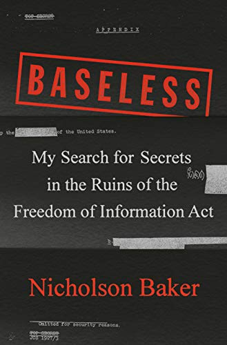 Book Cover: Baseless: My Search for Secrets in the Ruins of the Freedom of Information Act