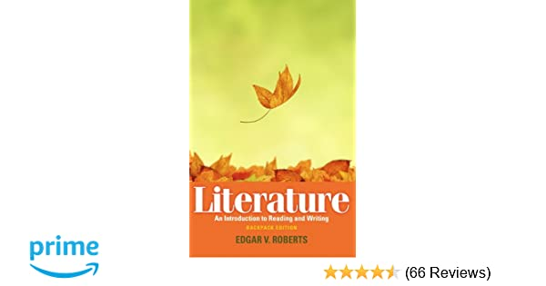 Literature an introduction to reading and writing backpack edition literature an introduction to reading and writing backpack edition edgar v roberts robert zweig 9780205744893 amazon books fandeluxe Image collections