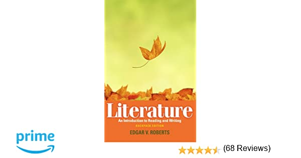 Literature an introduction to reading and writing backpack edition literature an introduction to reading and writing backpack edition edgar v roberts robert zweig 9780205744893 amazon books fandeluxe Gallery