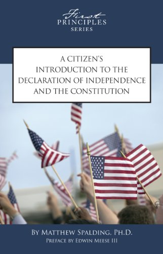 A Citizen's Introduction to the Declaration of Independence and the Constitution