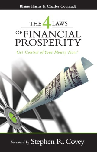 The 4 Laws of Financial Prosperity: Get Control of Your Money Now! (Formerly The Four Laws of Debt Free Prosperity / This is the same great book with a new title)