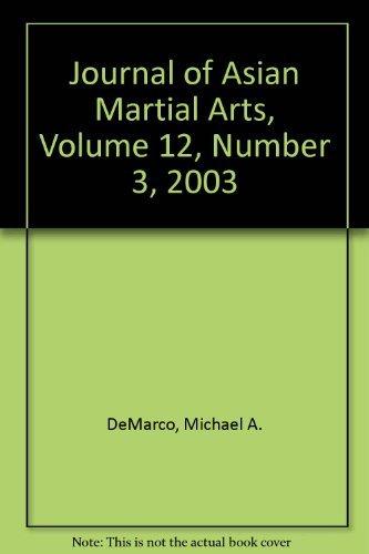 Journal of Asian Martial Arts. Volume 12- Number 3- 2003 pdf epub