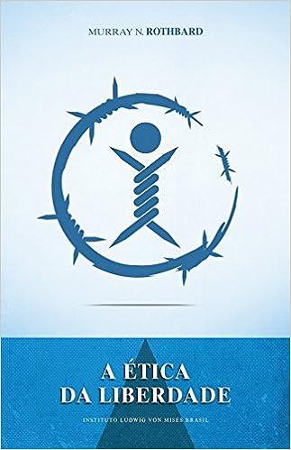 A Ética da Liberdade (Portuguese Edition): Murray N. Rothbard ...
