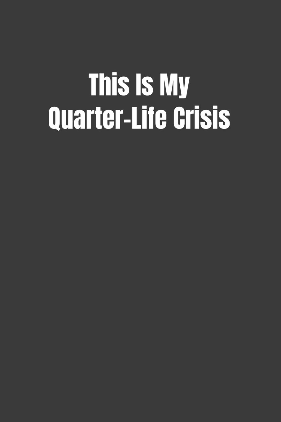 This Is My Quarter Life Crisis Blank Lined Notebook For Writing Planning Or Journaling 6x9 100 Pages Fox Jane 9781079597882 Amazon Com Books