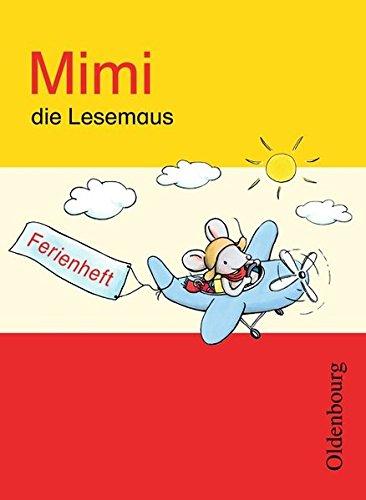 Mimi, die Lesemaus - Ausgabe E für alle Bundesländer - Ausgabe 2008: Ferienheft