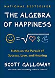 img - for The Algebra of Happiness: Notes on the Pursuit of Success, Love, and Meaning book / textbook / text book