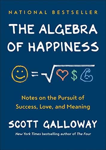 The Algebra of Happiness: Notes on the Pursuit of Success, Love, and Meaning