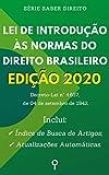 Lei de Introdução às Normas do Direito Brasileiro (Decreto-Lei nº 4.657, de 4 de setembro de 1942): Inclui Busca de Artigos diretamente no Índice e Atualizações Automáticas. (Saber Direito)