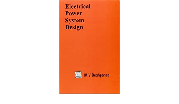 Electrical Power System Design By Deshpande 1985 Paperback Amazon Com Books