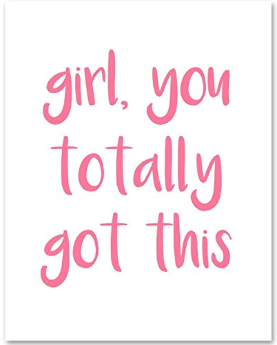 Girl You Totally Got This - 11x14 Unframed Typography Art Print - Great Inspirational Gift from Personalized Signs by Lone Star Art