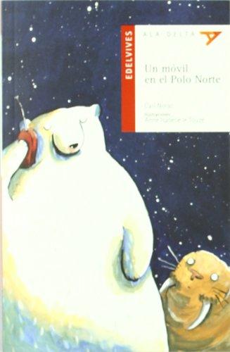 Un movil en el polo norte/ A Cell Phone in the North Pole