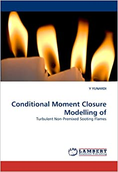 Book Conditional Moment Closure Modelling of: Turbulent Non-Premixed Sooting Flames