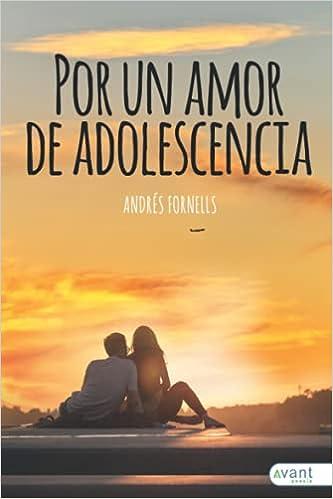 Por un amor de adolescencia de Andrés Fornells
