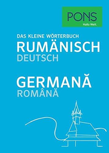 PONS Das Kleine Wörterbuch Rumänisch. Rumänisch Deutsch Germană Românesc