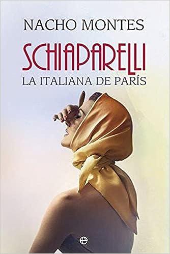 Schiaparelli: La italiana de París de Nacho Montes