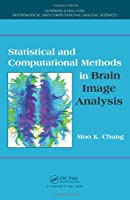 Statistical and Computational Methods in Brain Image Analysis Front Cover