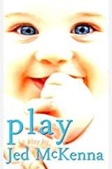 Play: A Play by Jed McKenna (The Dreamstate Trilogy) (Volume 2) Paperback